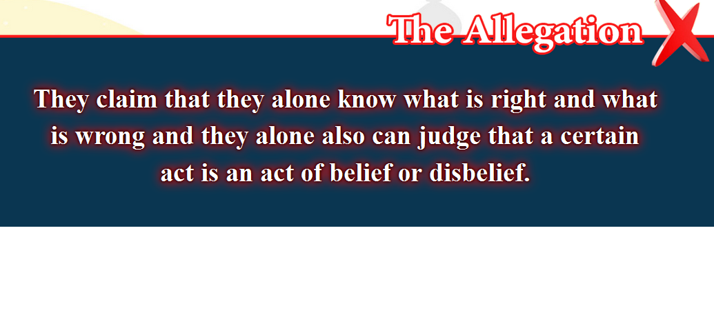 20- False beliefs, corrected  : They claim that they alone know what is right and what is wrong