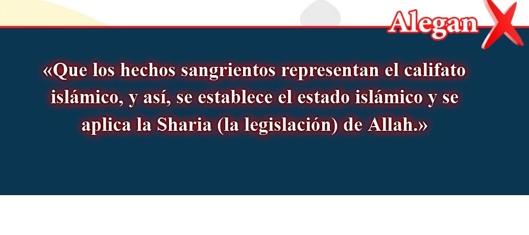4- Creencias falsas, corregidas: Que los hechos sangrientos representan el califato islámico