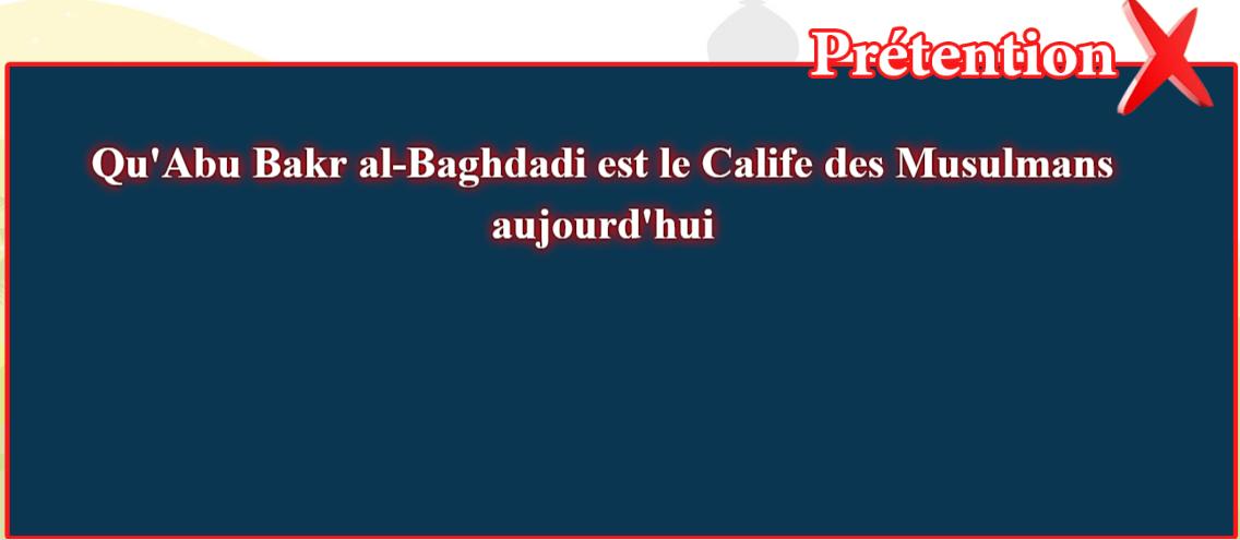 5- Les fausses croyances, corrigées: Abu Bakr al-Baghdadi est le Calife des Musulmans aujourd،hui