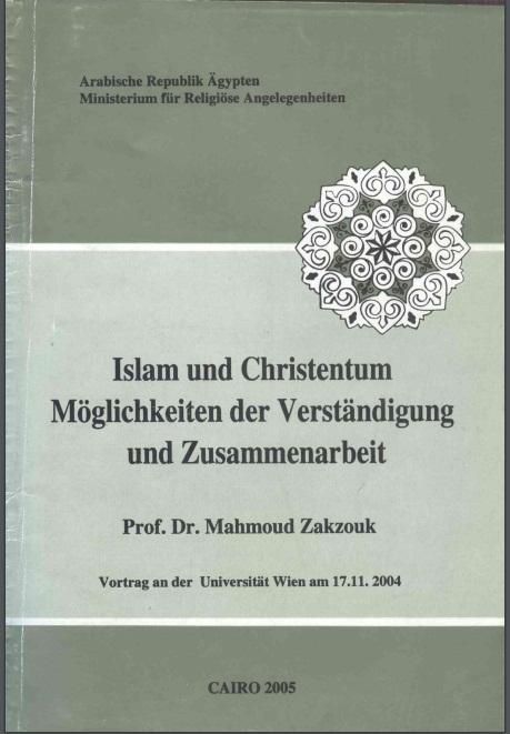 Islam, Christentum und die  Möglichkeiten der Verständigung  und der Zusammenarbeit