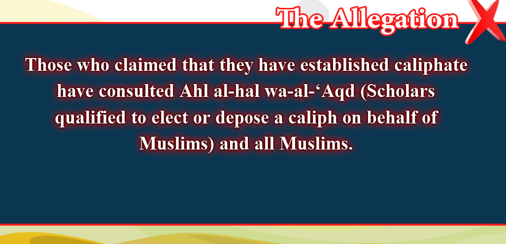 6- False beliefs, corrected  : Those who claimed that they have established caliphate have consulted