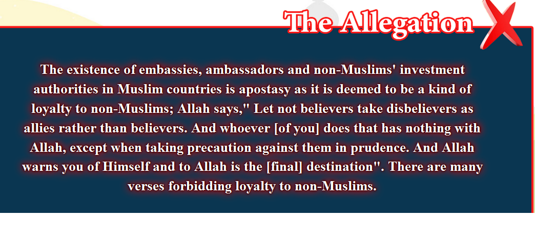 9- False beliefs, corrected  : The existence of embassies, ambassadors and non-Muslims in Muslim countries is apostasy