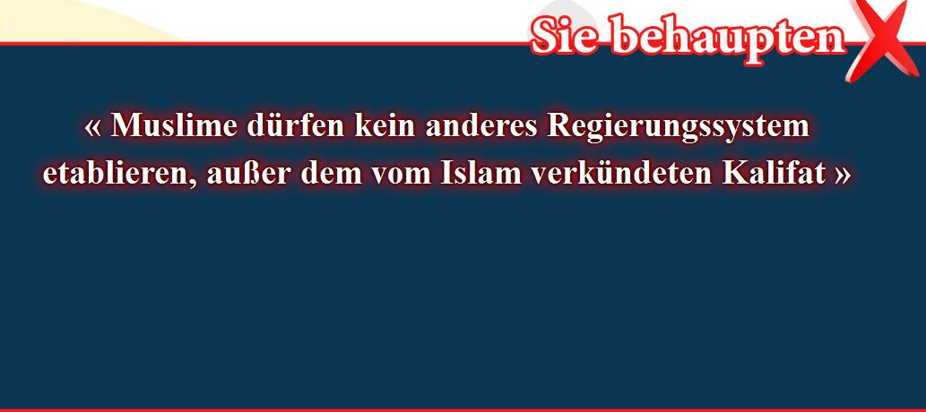3- Falsche Überzeugungen, korrigiert: Muslime dürfen kein anderes Regierungssystem etablieren