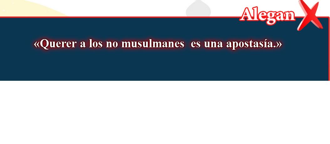 10- Creencias falsas, corregidas: Querer a los no musulmanes es una apostasía