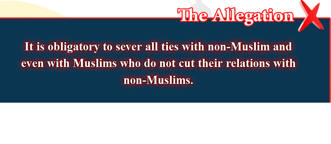 11- False beliefs, corrected  : It is obligatory to sever all ties with non-Muslim