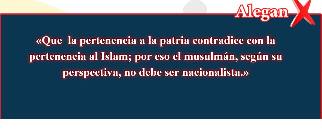22- Creencias falsas, corregidas: Que la pertenencia a la patria contradice con la pertenencia al Islam)