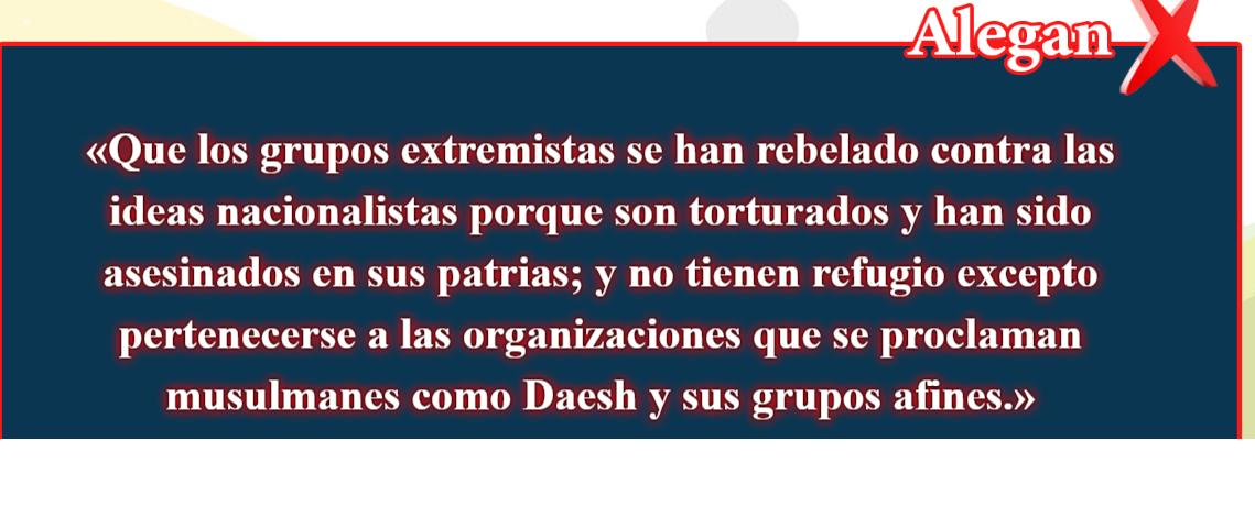 24- Creencias falsas, corregidas: Que los grupos extremistas se han rebelado contra las ideas nacionalistas)