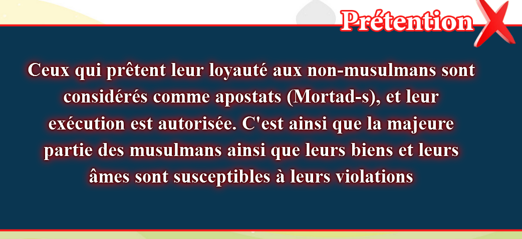 8- Les fausses croyances, corrigées:  Ceux qui prêtent leur loyauté aux non-musulmans sont considérés comme apostats